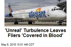 'Unreal' Turbulence Leaves Fliers 'Covered in Blood'