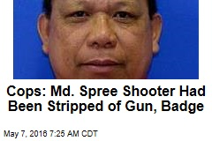 Cops: Md. Spree Shooter Had Been Stripped of Gun, Badge