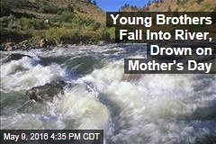 Young Brothers Fall Into River, Drown on Mother's Day