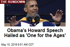 Obama Howard Speech Hailed as 'One for the Ages'