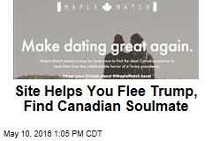 Site Helps You Flee Trump, Find Canadian Soulmate