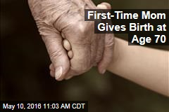 First-Time Mom Gives Birth at Age 70