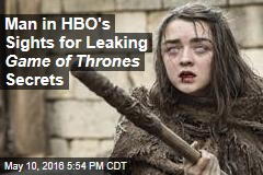 Man in HBO's Sights for Leaking Game of Thrones Secrets