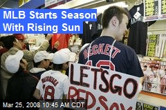 MLB Starts Season With Rising Sun
