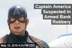 Captain America Suspected in Armed Bank Robbery