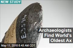 Archaeologists Find World's Oldest Axe