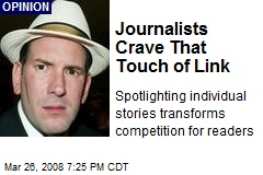 Journalists Crave That Touch of Link