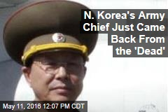 N. Korea's Army Chief Just Came Back From the 'Dead'