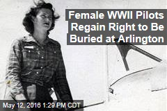 Female WWII Pilots Regain Right to Be Buried at Arlington