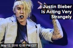 Justin Bieber Is Acting Very Strangely