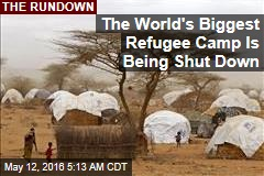 The World's Biggest Refugee Camp Is Being Shut Down