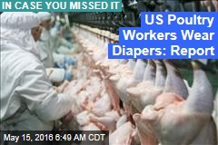 US Poultry Workers Wear Diapers: Report