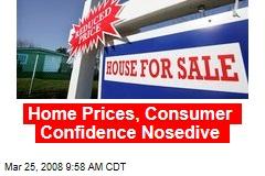 Home Prices, Consumer Confidence Nosedive