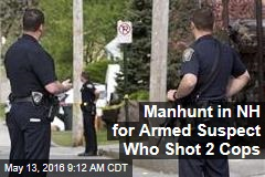 Manhunt in NH for Armed Suspect Who Shot 2 Cops