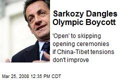 Sarkozy Dangles Olympic Boycott