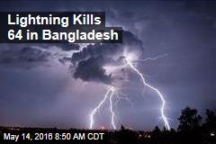 Lightning Kills 64 in Bangladesh
