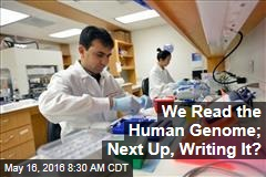 We Read the Human Genome; Next Up, Writing It?