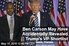 Ben Carson May Have Accidentally Revealed Trump's VP Shortlist