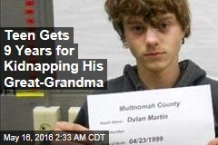 Teen Gets 9 Years for Kidnapping His Great-Grandma