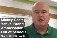 Mickey Dee's Yanks 'Brand Ambassador' Out of Schools