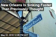 New Orleans Is Sinking Faster Than Previously Thought