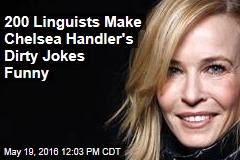 200 Linguists Make Chelsea Handler's Dirty Jokes Funny