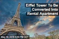 Eiffel Tower To Be Converted Into Rental Apartment