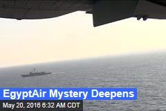 EgyptAir Mystery Deepens