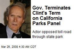 Gov. Terminates Clint's Term on California Parks Panel