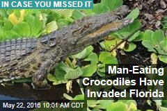 Man-Eating Crocodiles Have Invaded Florida