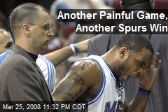 Another Painful Game, Another Spurs Win