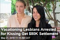 Vacationing Lesbians Arrested for Kissing Get $80K Settlement