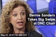 Bernie Sanders Takes Big Swipe at DNC Chair