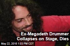 Ex-Megadeth Drummer Collapses on Stage, Dies