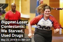 Biggest Loser Contestants: We Starved, Used Drugs