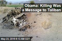 Obama: Killing Was a Message to Taliban