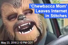 'Chewbacca Mom' Leaves Internet in Stitches