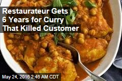 Restaurateur Gets 6 Years for Curry That Killed Customer