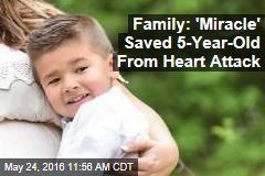 Family: 'Miracle' Saved 5-Year-Old From Heart Attack