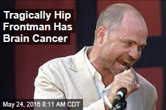 Tragically Hip Frontman Has Brain Cancer