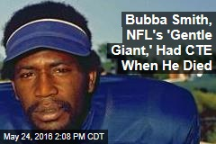 Bubba Smith, NFL's 'Gentle Giant,' Had CTE When He Died