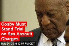 Cosby Must Stand Trial on Sex Assault Charges