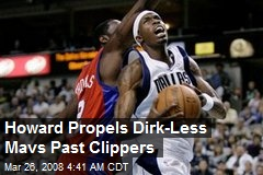 Howard Propels Dirk-Less Mavs Past Clippers