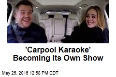 'Carpool Karaoke' Becoming Its Own Show
