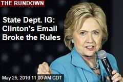 State Dept. IG: Clinton's Email Broke the Rules