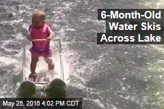 6-Month-Old Water Skis Across Lake
