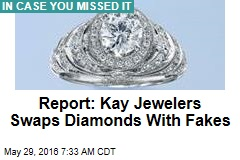 Report: Kay Jewelers Swaps Diamonds With Fakes