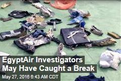 EgyptAir Investigators May Have Caught a Break