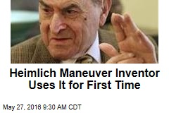 Heimlich Maneuver Inventor Uses It for First Time