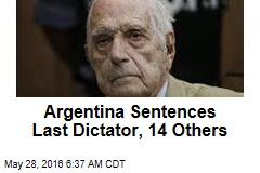 Argentina Sentences Last Dictator, 14 Others